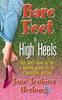 Bare Feet to High Heels: You Don't Have to Be a Beauty Queen to be a Beautiful Person
