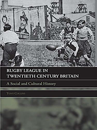 Rugby League in Twentieth Century Britain: A Social and Cultural History (English Edition)