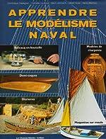 Apprendre le modélisme naval. Bateaux en bouteille, demi-coques, maquettes sur moule, dioramas, modèles de charpente de Dominique Castagnet