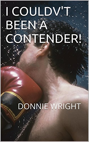 I COULDV'T BEEN A CONTENDER!: How The Body Reacts To a Beat-down (English Edition)