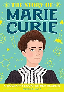 The Story of Marie Curie  A Biography Book for New Readers  The Story Of  A Biography Series for New Readers