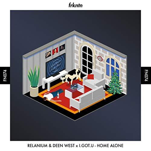 Relanium, Deen West & I.GOT.U