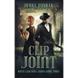 Clip Joint (White Lightning Book 3) (English Edition)