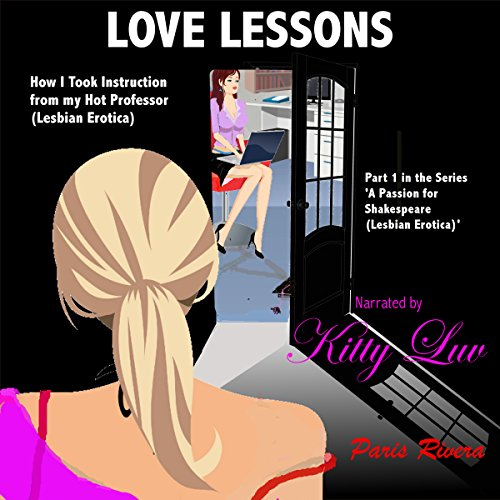 Love Lessons: How I Took Instruction from My Hot Professor audiobook cover art