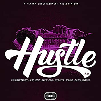 Hustle 2.0 (feat. Freysh, Jay Love P, Milah B, J Rich, Blaq Keesh, Ydb, & Dutch Santana)