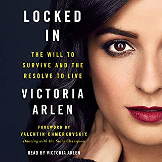 Locked In                   By:                                                                                                                                 Victoria Arlen,                                                                                        Valentin Chmerkovskiy - foreword                               Narrated by:                                                                                                                                 Victoria Arlen                      Length: 5 hrs and 4 mins     84 ratings     Overall 4.7