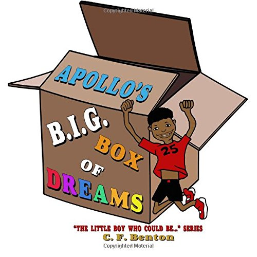 Apollo's B.I.G. Box of Dreams: The Little Boy Who Could Be... Series