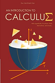 An Introduction to Calculus: With Hyperbolic Functions, Limits, Derivatives, and More