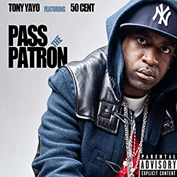 Pass the Patron (feat. 50 Cent)