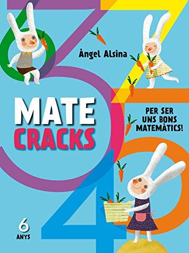 Matecracks Per ser un bon matemàtic 6 anys