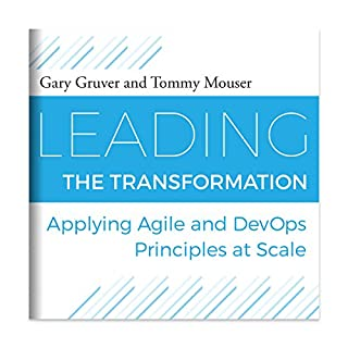 Leading the Transformation: Applying Agile and DevOps Principles at Scale audiobook cover art