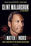 A Matter of Inches: How I Survived in the Crease and Beyond - Clint Malarchuk