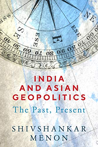 Compare Textbook Prices for India and Asian Geopolitics: The Past, Present  ISBN 9780815737230 by Menon, Shivshankar