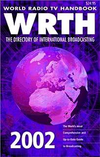 World Radio TV Handbook 2002: The Directory of International Broadcasting