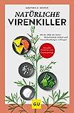 Natürliche Virenkiller: Mit der Hilfe der Natur: Immunsystem stärken und Viruserkrankungen vorbeugen (GU Reader Körper, Geist & Seele)