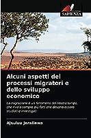 Alcuni aspetti dei processi migratori e dello sviluppo economico
