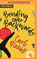 Bending over Backwards: A Journey to the End of the World to Cure for a Chronic Backache