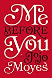 Me Before You: A Novel (Me Before You Trilogy)