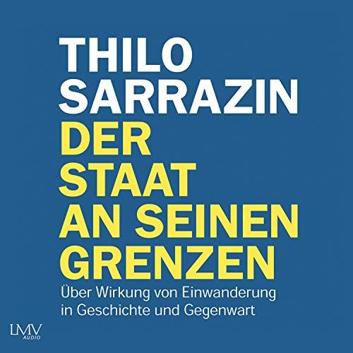 Der Staat an seinen Grenzen Audiobook By Thilo Sarrazin cover art
