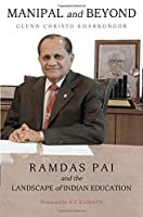 Manipal and Beyond: Ramdas Pai and the Landscape of Indian Education