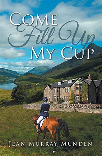 Come Fill Up My Cup by [Jean Murray Munden]