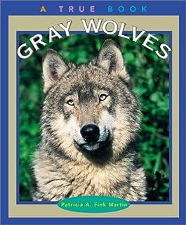 Gray Wolves (True Books)