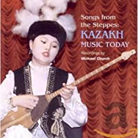 Songs From the Steppes: Kazakh Music Today