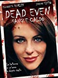 Dead Even - Sangue caldo