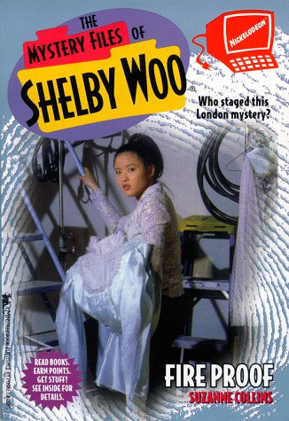 Fire Proof - Book #11 of the Mystery Files of Shelby Woo