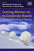Getting Women on to Corporate Boards: A Snowball Starting in Norway