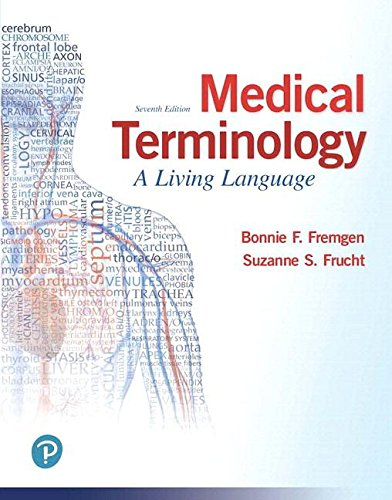 Compare Textbook Prices for Medical Terminology: A Living Language PLUS MyLab Medical Terminology with Pearson eText - Access Card Package 7 Edition ISBN 9780134760612 by Fremgen, Bonnie,Frucht, Suzanne