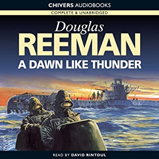 A Dawn Like Thunder                   By:                                                                                                                                 Douglas Reeman                               Narrated by:                                                                                                                                 David Rintoul                      Length: 9 hrs and 57 mins     18 ratings     Overall 4.3