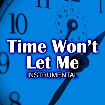 Time Won't Let Me (Instrumental)