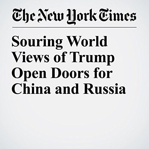 Souring World Views of Trump Open Doors for China and Russia copertina