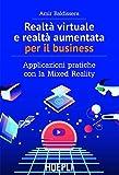 Realtà virtuale e realtà aumentata per il business....