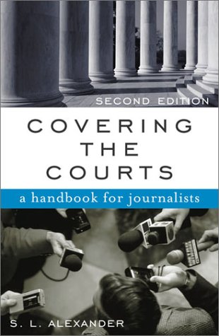 Download Covering the Courts: A Handbook for Journalists 0742520226