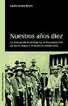 Nuestros Aqos Diez. La Asociacion Pro-Indigena, El Levantamiento de Rumi Maqui y El Incaismo Modernista (Spanish Edition)
