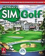 Sid Meiers Sim Golf - Prima's Official Strategy Guide de Prima Development