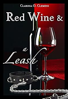 Red Wine & a Leash by [Clarissa O. Clemens]