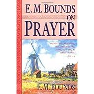 E.M. Bounds on Prayer by Edward M Bounds (1-Jan-1920) Paperback