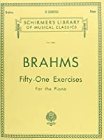 51 Exercises: For the Piano (Schirmer's Library of Musical Classics)