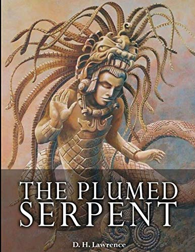 The Plumed Serpent: (Annotated Edition)