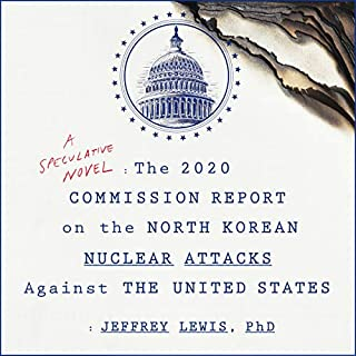 The 2020 Commission Report on the North Korean Nuclear Attacks Against the United States audiobook cover art