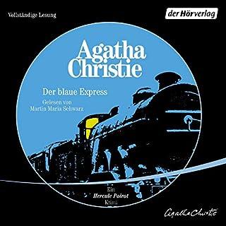 Der blaue Express     Ein Hercule Poirot Krimi              Autor:                                                                                                                                 Agatha Christie                               Sprecher:                                                                                                                                 Martin Maria Schwarz                      Spieldauer: 8 Std. und 2 Min.     111 Bewertungen     Gesamt 4,7
