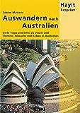 Auswandern nach Australien: Viele Tipps und Infos zu Visum und Einreise, Jobsuche und Leben in Australien (Hayit Ratgeber) - Ertay Hayit