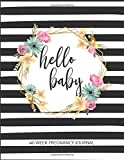 Hello Baby 40 Week Pregnancy Journal: Log Book, Planner and Checklists for Expecting Mothers [COLORED EDITION]
