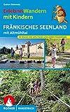 ErlebnisWandern mit Kindern Fränkisches Seenland: mit Altmühltal. 39 Touren. Mit GPS-Tracks und vielen Freizeittipps. (Rother Wanderbuch)