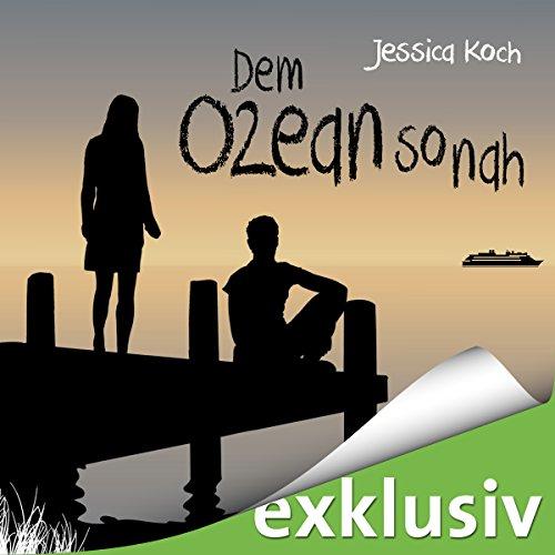 Dem Ozean so nah (Die Danny-Trilogie 3) audiobook cover art