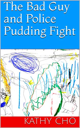 The Bad Guy and Police Pudding Fight (English Edition)