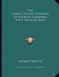 The Character and Teaching of Socrates Compared with Those of Jesus